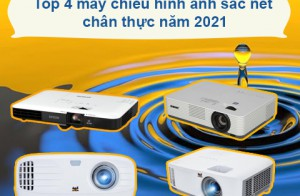 Top 4 máy chiếu chất lượng hình ảnh sắc nét chân thực năm 2021