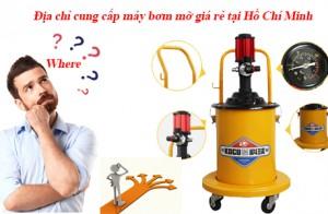 Lựa chọn địa chỉ cung cấp máy bơm mỡ giá rẻ tại Hồ Chí Minh