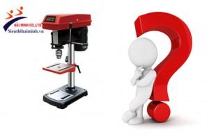 Nên sử dụng máy khoan bàn đa năng hay máy khoan trụ cố định?