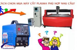 Cách Chọn Mua Máy cắt Plasma Phù Hợp Nhu Cầu?