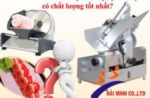 Làm sao để mua máy thái thịt tại Hà Nội có chất lượng tốt nhất?