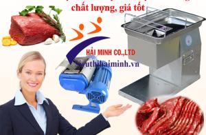 Tư vấn chọn mua máy thái thịt tươi sống chất lượng, giá tốt