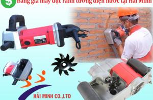 Bảng giá máy đục rãnh tường điện nước tại Hải Minh