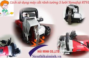 Cách sử dụng máy cắt rãnh tường 5 lưỡi Yamafuji RT9156