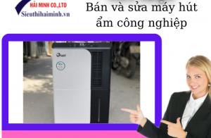 Bán và sửa máy hút ẩm công nghiệp chất lượng ở Hà Nội
