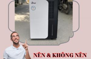 Điều nên và không nên khi dùng máy hút ẩm công nghiệp