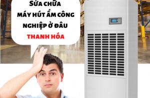Sửa chữa máy hút ẩm công nghiệp uy tín ở Thanh Hóa
