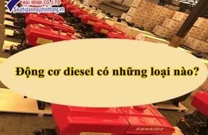 Động cơ diesel có những loại nào?