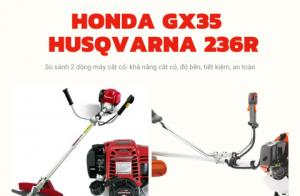 So sánh máy cắt cỏ Honda GX35 và Husqvarna 236R