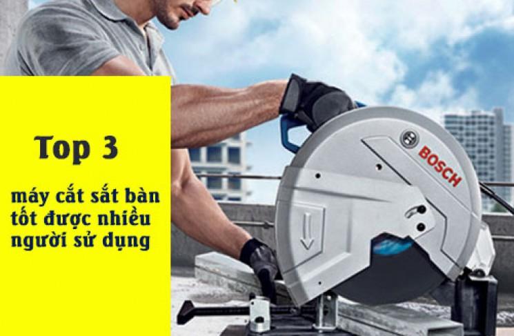 Top 3 máy cắt sắt bàn tốt được nhiều người sử dụng