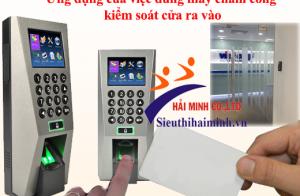 Ứng dụng của việc dùng máy chấm công kiểm soát cửa ra vào