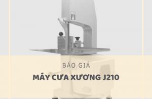 Giá máy cưa xương J210 năm 2020 bao nhiêu?