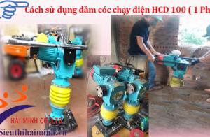 Cách sử dụng đầm cóc chạy điện HCD 100 (1 Pha)