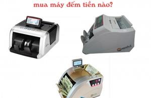 Tài chính 3 triệu đồng thì nên mua máy đếm tiền nào?