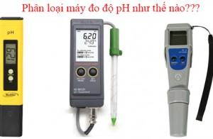 Phân loại máy đo độ pH, cách sử dụng và bảo quản như nào?