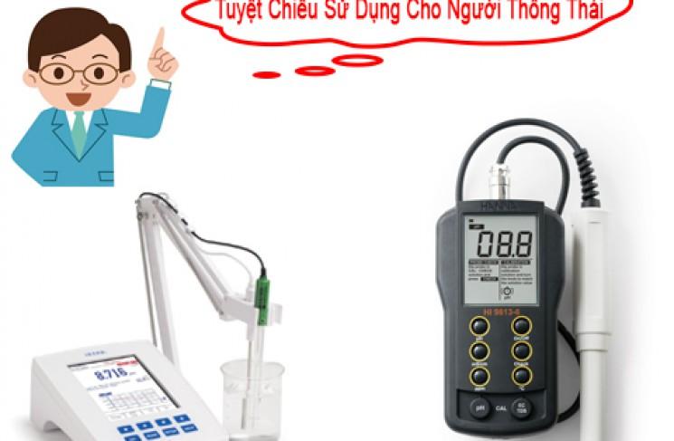Mua Thiết Bị Đo pH Giá Rẻ - Tuyệt Chiêu Sử Dụng Cho Người Thông Thái