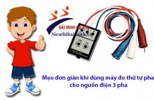 Mẹo đơn giản khi dùng máy đo thứ tự pha cho nguồn điện 3 pha
