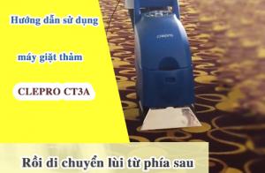 Hướng dẫn sử dụng máy giặt thảm CLEPRO CT3A