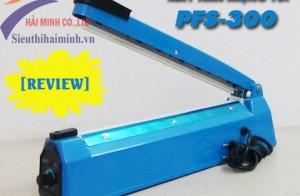 [Review] Thông tin về Máy hàn miệng túi PFS-300 (Vỏ nhựa)