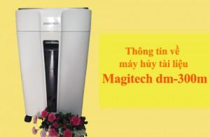 Thông Tin về Máy Hủy Tài Liệu Magitech DM-300M