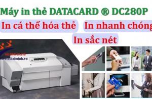 [DATACARD ® DC280P] – Máy in thẻ nhựa giá rẻ tốt nhất cho doanh nghiệp!