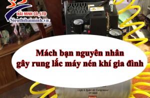 [Tư vấn]Hướng dẫn khắc phục sự cố rung lắc của máy nén khí gia đình
