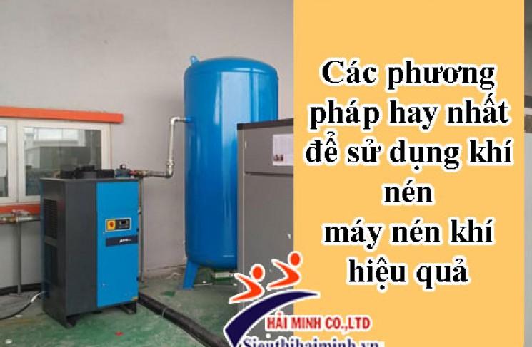 Các phương pháp hay nhất để sử dụng khí nén máy nén khí hiệu quả