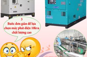 3 Bước đơn giản để lựa chọn máy phát điện 10kva chất lượng cao