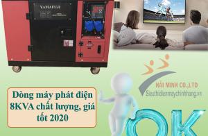 Dòng máy phát điện 8KVA chất lượng, giá tốt 2020