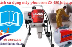 Cách sử dụng máy phun sơn ZS 450 hiệu quả