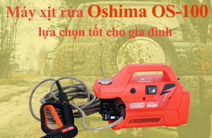 Máy xịt rửa Oshima OS-100 – lựa chọn tốt cho gia đình nhà bạn